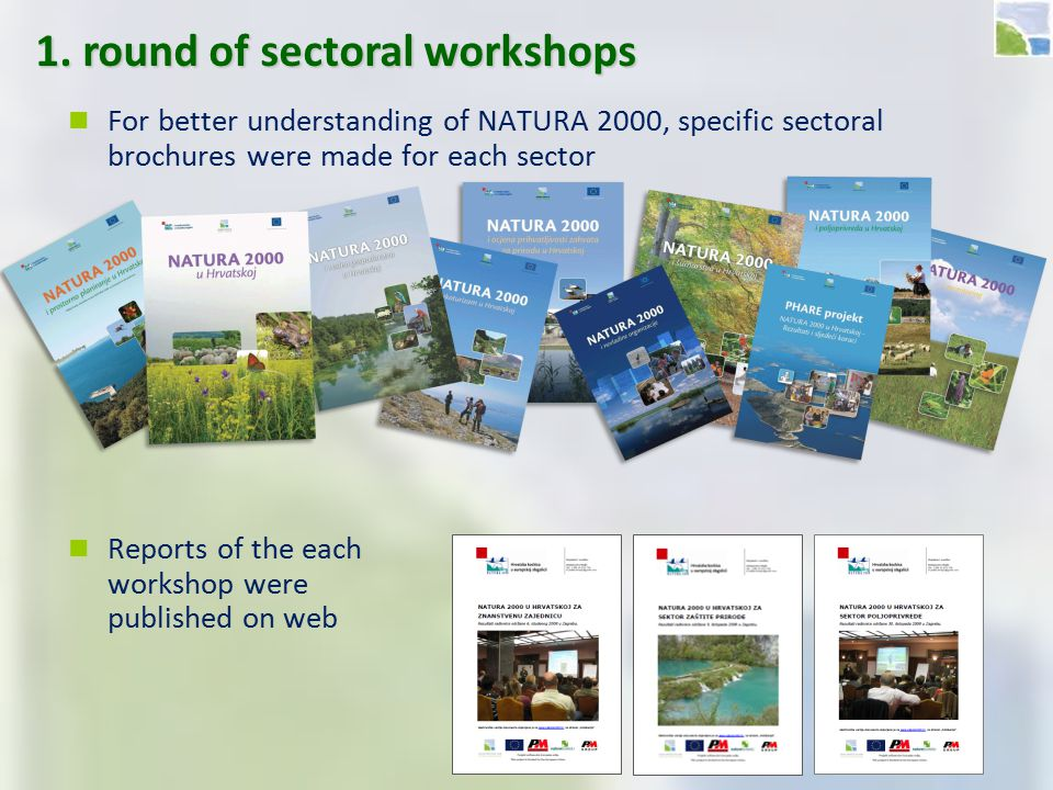 1. round of sectoral workshops For better understanding of NATURA 2000, specific sectoral brochures were made for each sector Reports of the each work