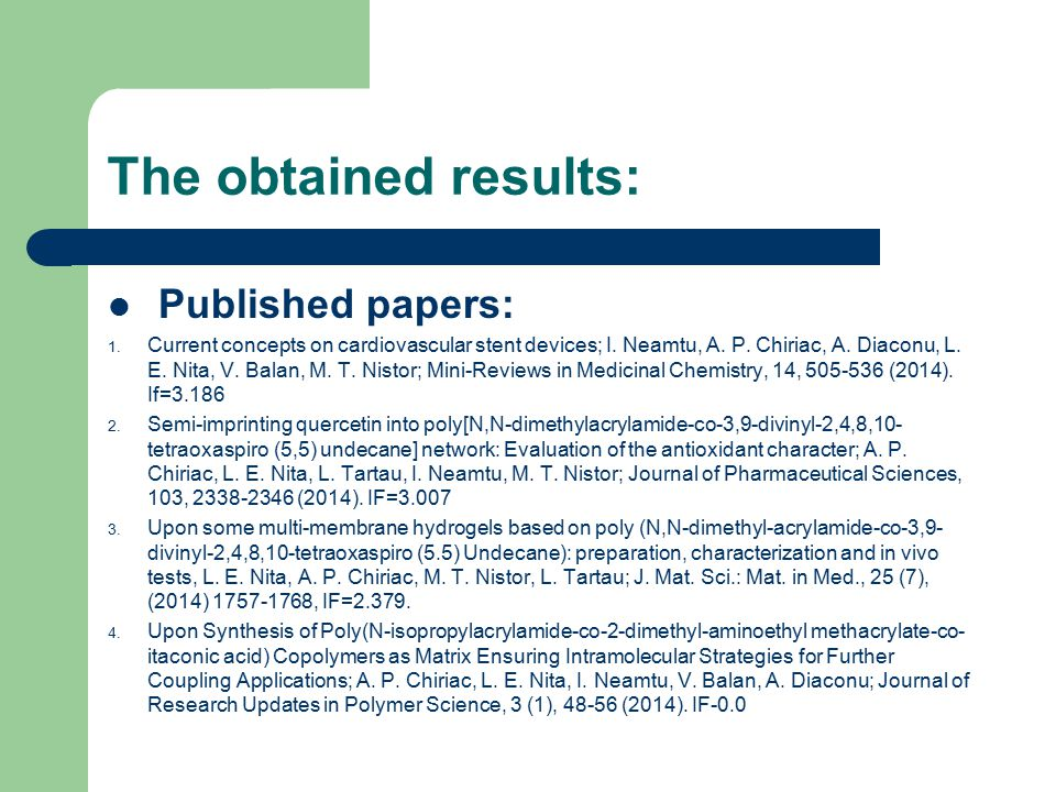The obtained results: Published papers: 1. Current concepts on cardiovascular stent devices; I.