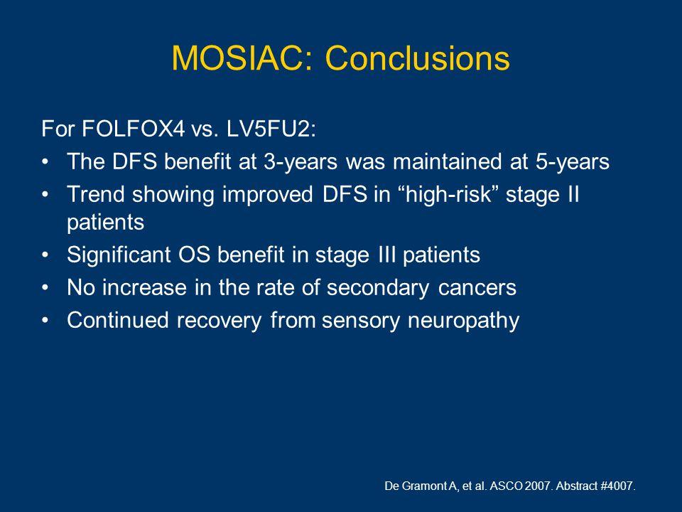 MOSIAC: Conclusions For FOLFOX4 vs.