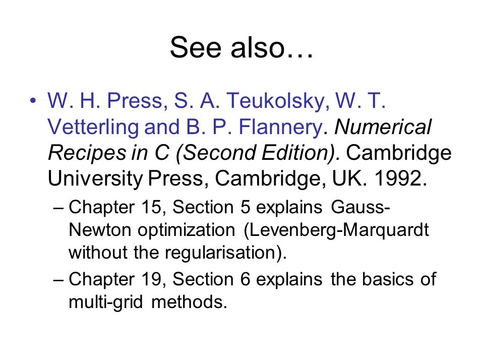 See also… W. H. Press, S. A. Teukolsky, W. T.