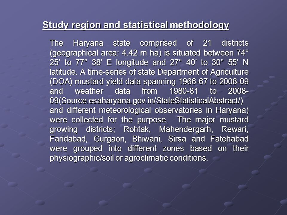 Study region and statistical methodology Study region and statistical methodology The Haryana state comprised of 21 districts (geographical area: 4.42