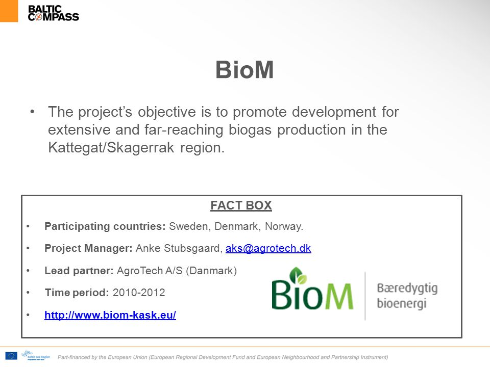 BioM The project's objective is to promote development for extensive and far-reaching biogas production in the Kattegat/Skagerrak region.