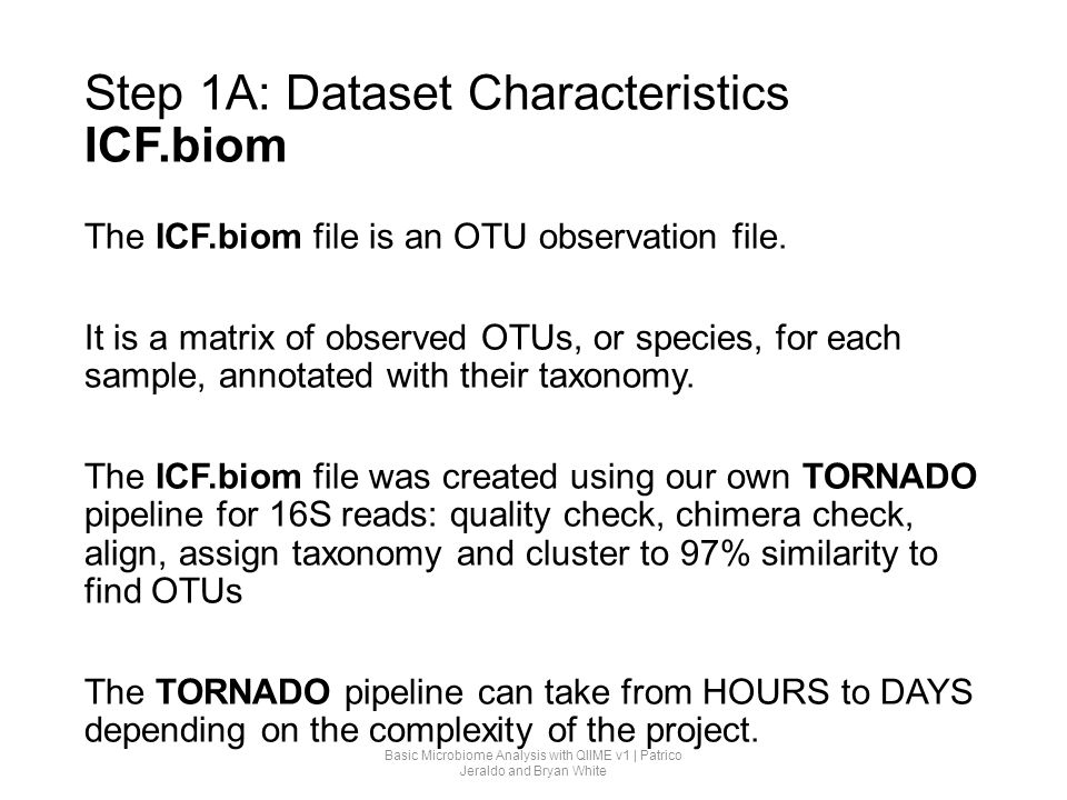 Step 1A: Dataset Characteristics ICF.biom The ICF.biom file is an OTU observation file. It is a matrix of observed OTUs, or species, for each sample,