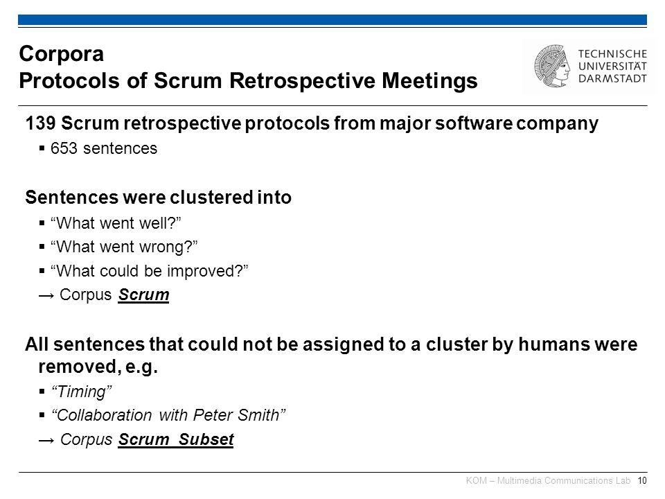 "KOM – Multimedia Communications Lab10 139 Scrum retrospective protocols from major software company  653 sentences Sentences were clustered into  ""W"