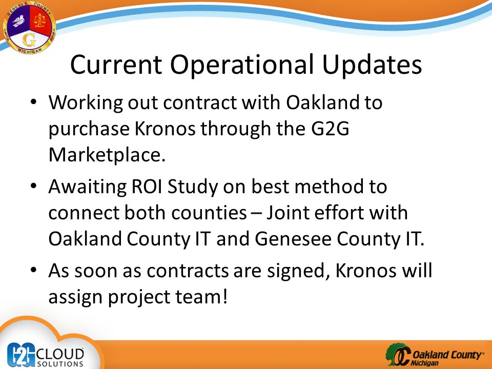 Current Operational Updates Working out contract with Oakland to purchase Kronos through the G2G Marketplace.
