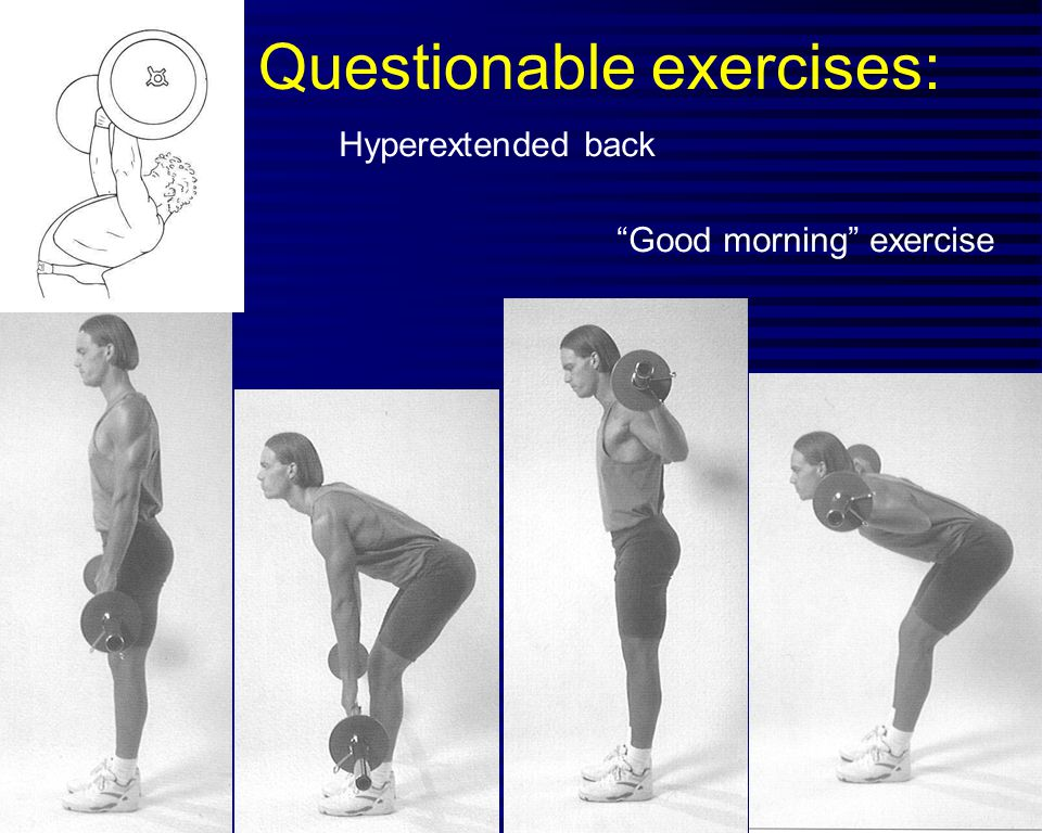 Questionable exercises: Hyperextended back Good morning exercise