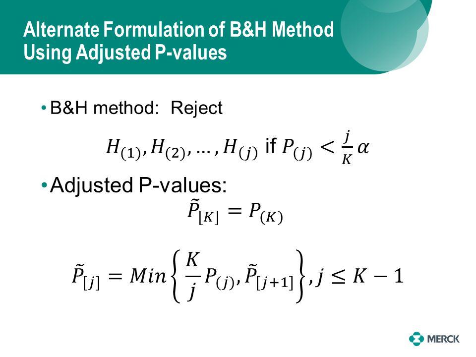 Alternate Formulation of B&H Method Using Adjusted P-values