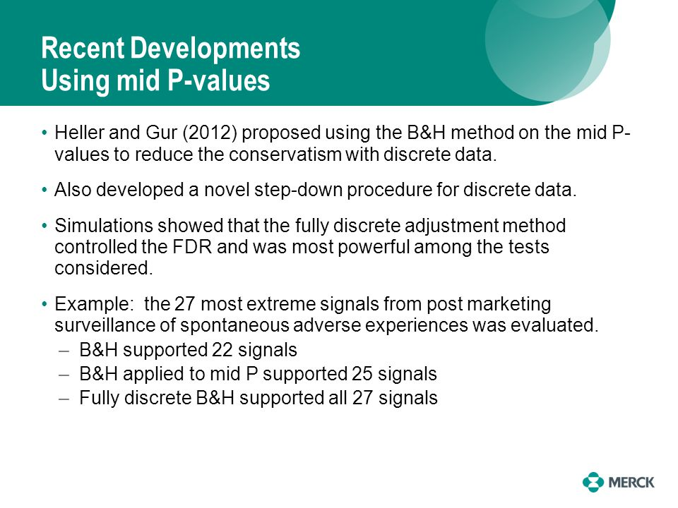 Recent Developments Using mid P-values Heller and Gur (2012) proposed using the B&H method on the mid P- values to reduce the conservatism with discre