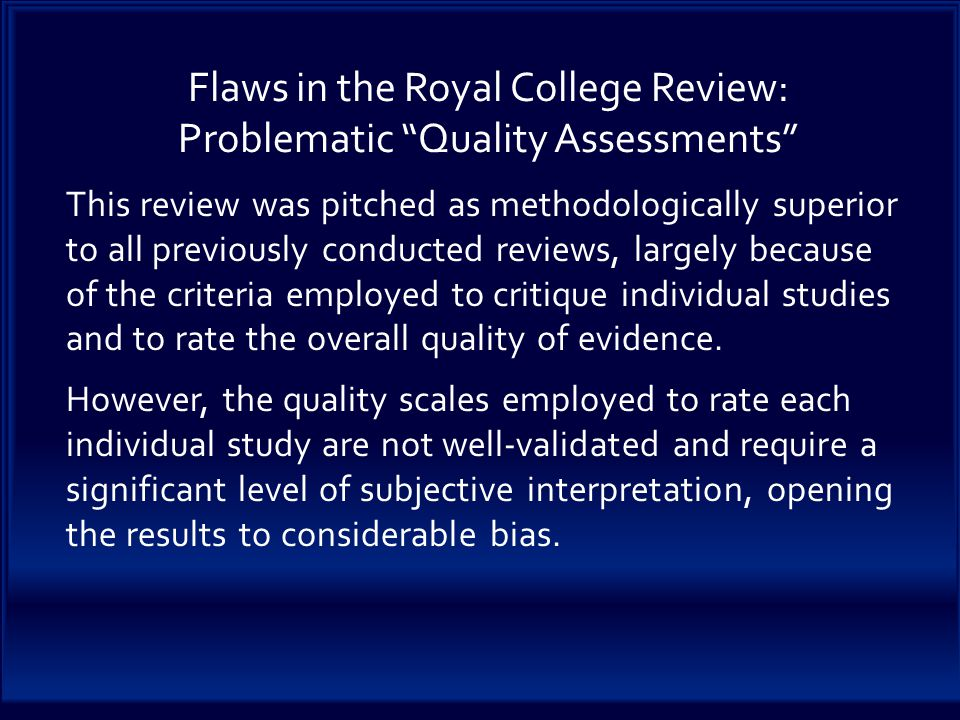 This review was pitched as methodologically superior to all previously conducted reviews, largely because of the criteria employed to critique individual studies and to rate the overall quality of evidence.