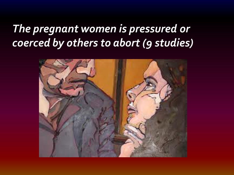 The pregnant women is pressured or coerced by others to abort (9 studies)