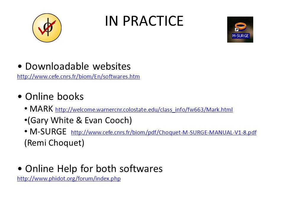Downloadable websites http://www.cefe.cnrs.fr/biom/En/softwares.htm Online books MARK http://welcome.warnercnr.colostate.edu/class_info/fw663/Mark.htm