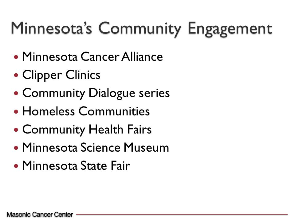 Minnesota Cancer Alliance Clipper Clinics Community Dialogue series Homeless Communities Community Health Fairs Minnesota Science Museum Minnesota State Fair Minnesota's Community Engagement