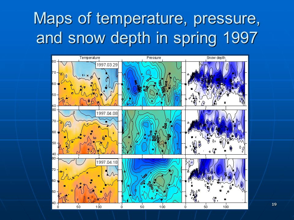 19 Maps of temperature, pressure, and snow depth in spring 1997