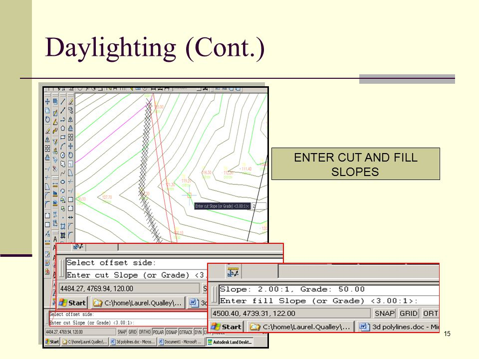 15 ENTER CUT AND FILL SLOPES Daylighting (Cont.)
