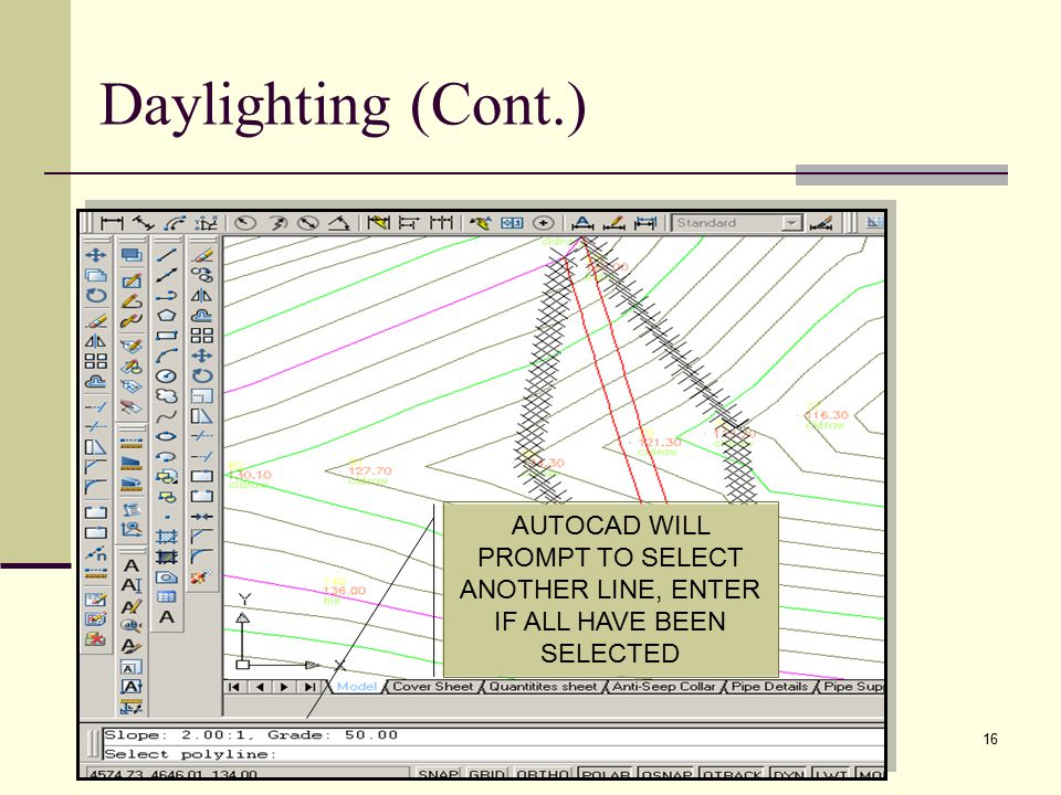 16 AUTOCAD WILL PROMPT TO SELECT ANOTHER LINE, ENTER IF ALL HAVE BEEN SELECTED Daylighting (Cont.)