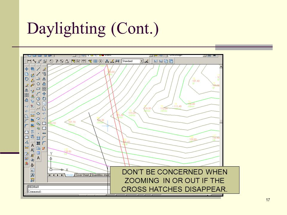 17 DON'T BE CONCERNED WHEN ZOOMING IN OR OUT IF THE CROSS HATCHES DISAPPEAR. Daylighting (Cont.)