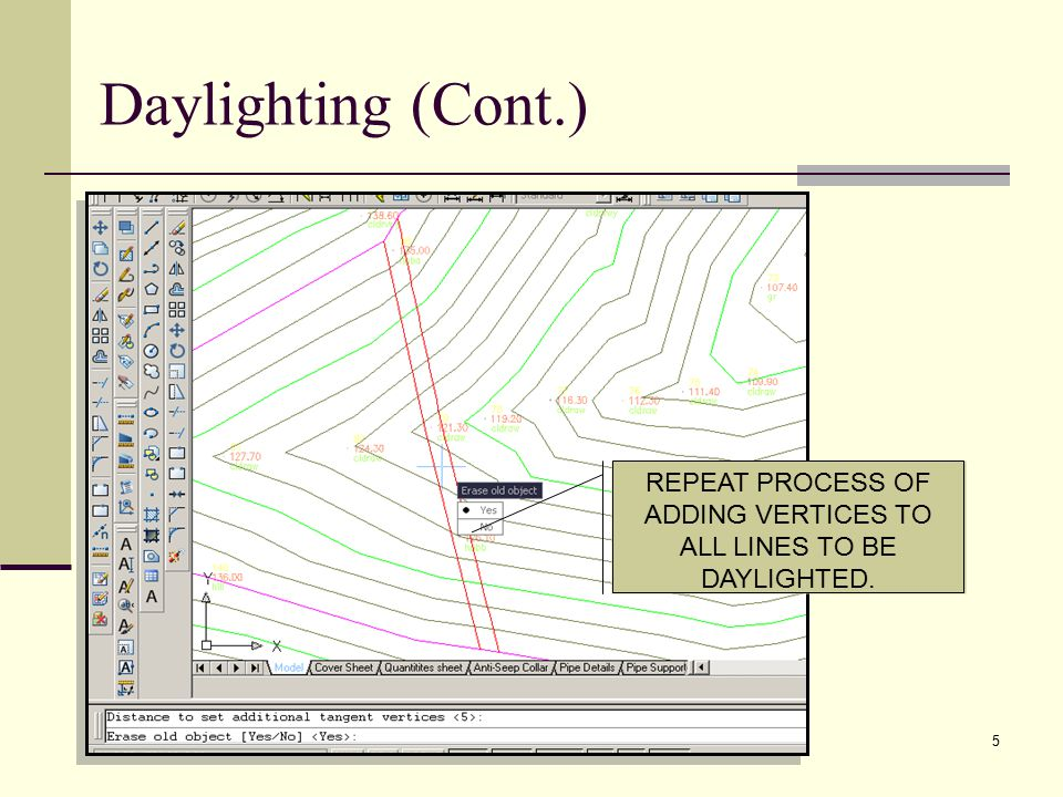 5 REPEAT PROCESS OF ADDING VERTICES TO ALL LINES TO BE DAYLIGHTED. Daylighting (Cont.)