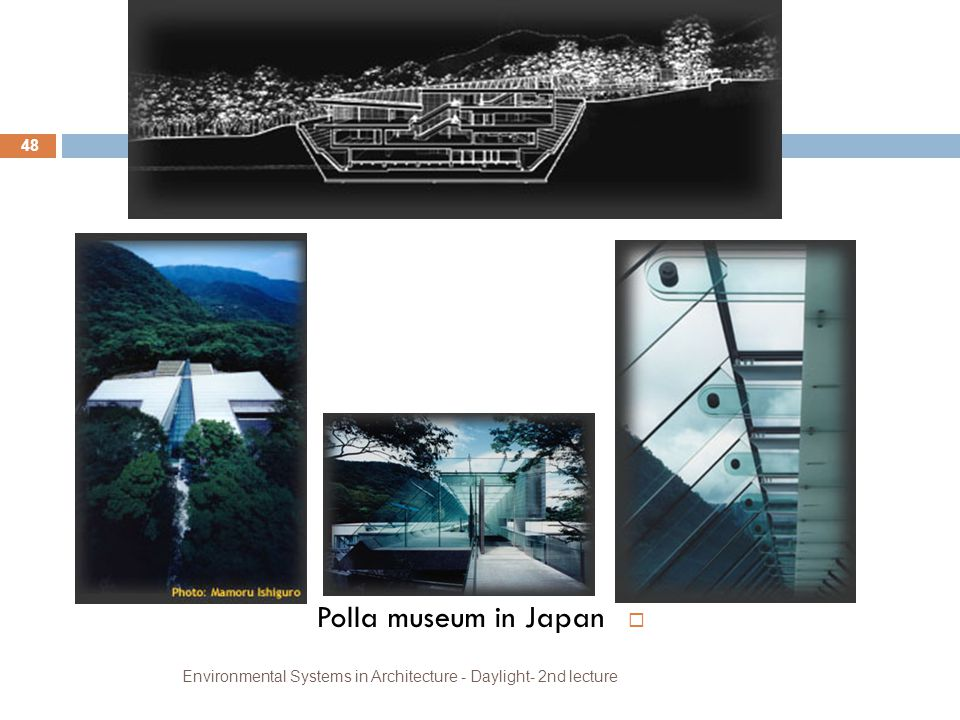 Environmental Systems in Architecture - Daylight- 2nd lecture 48  Polla museum in Japan