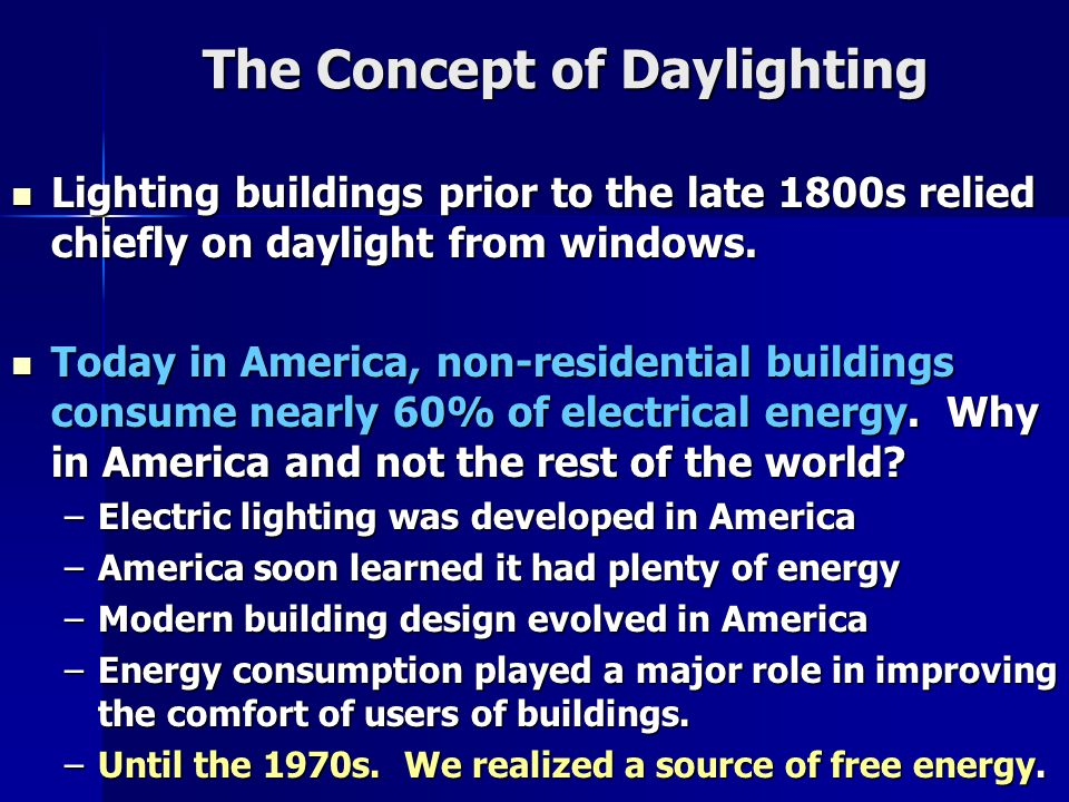 The realization of need for conserving energy brought a new awareness of daylight as free energy – something that Europe and the rest of the world knew all along.