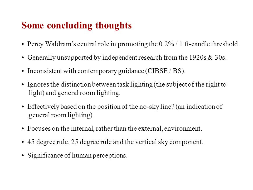 Some concluding thoughts Percy Waldram's central role in promoting the 0.2% / 1 ft-candle threshold.