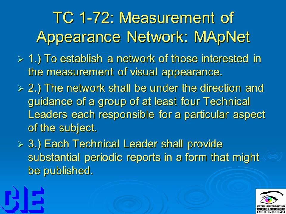 TC 1-72: Measurement of Appearance Network: MApNet  1.) To establish a network of those interested in the measurement of visual appearance.