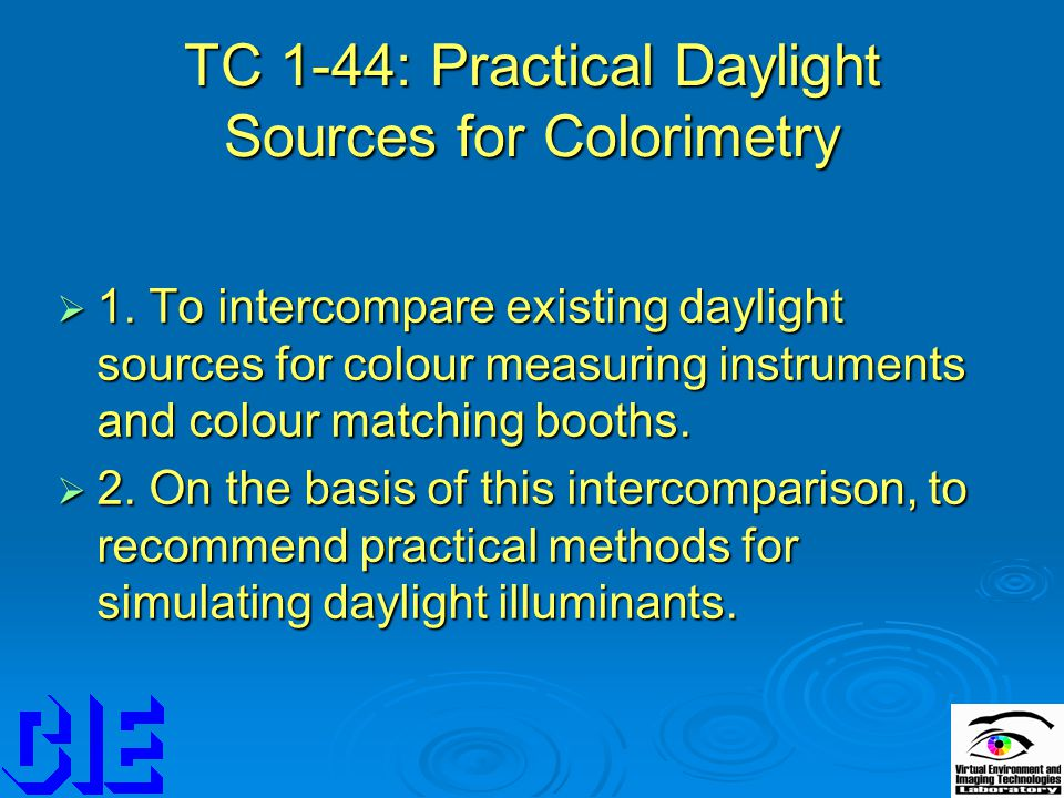 TC 1-44: Practical Daylight Sources for Colorimetry  1.