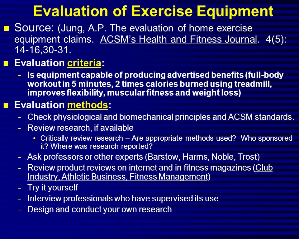 n Source: (Jung, A.P.The evaluation of home exercise equipment claims.