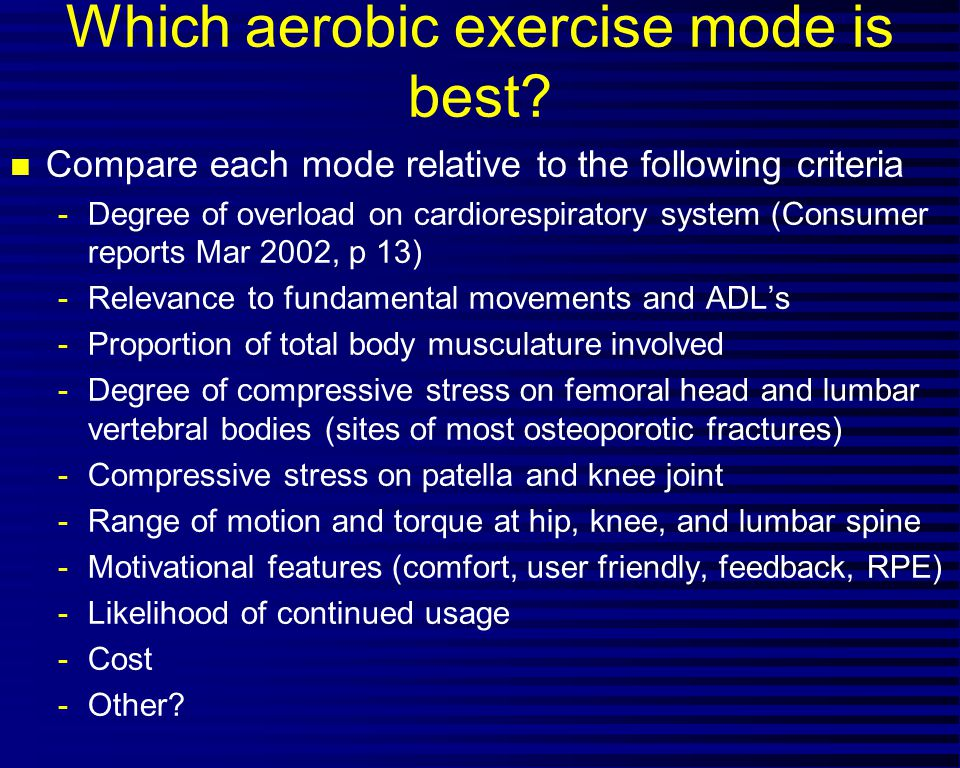 Which aerobic exercise mode is best.