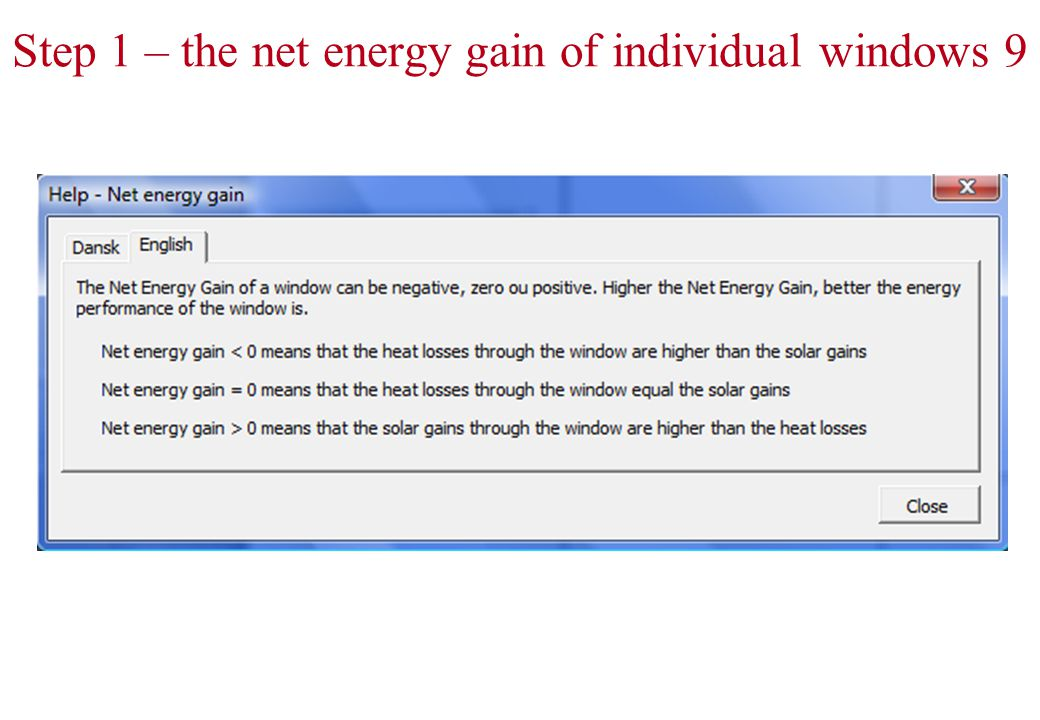 Step 1 – the net energy gain of individual windows 9