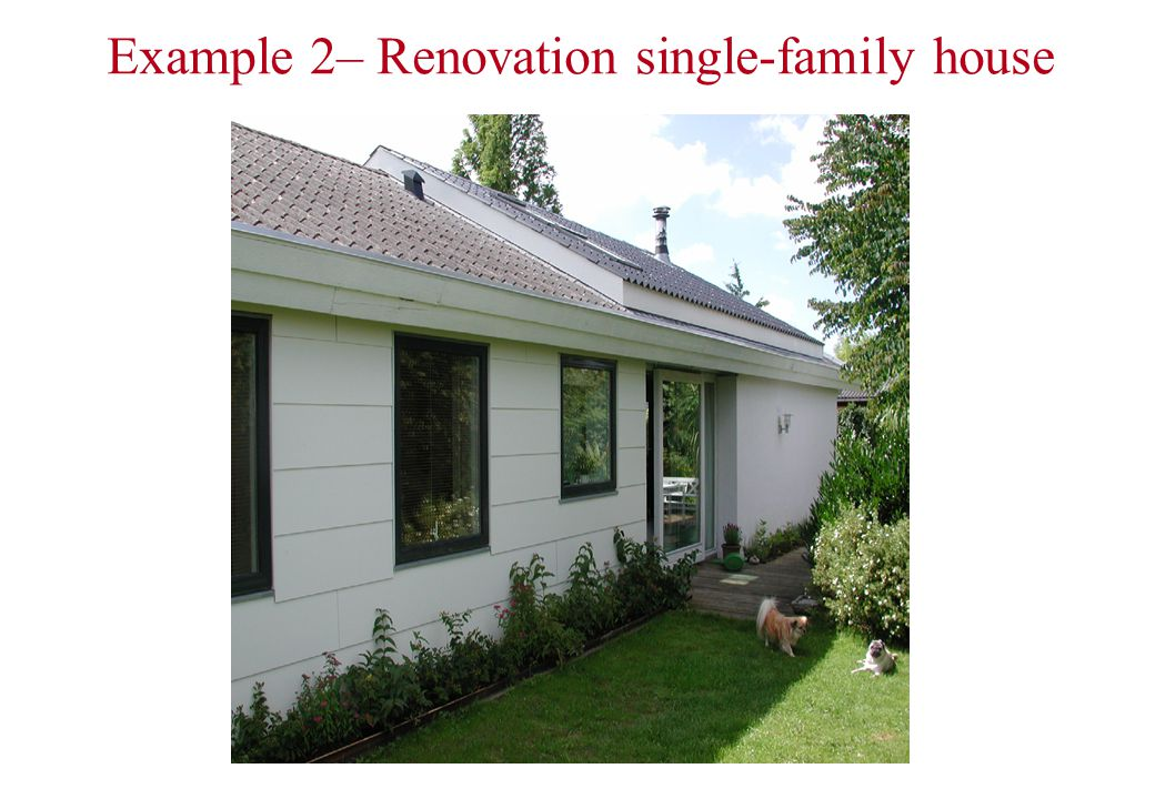 Example 2– Renovation single-family house