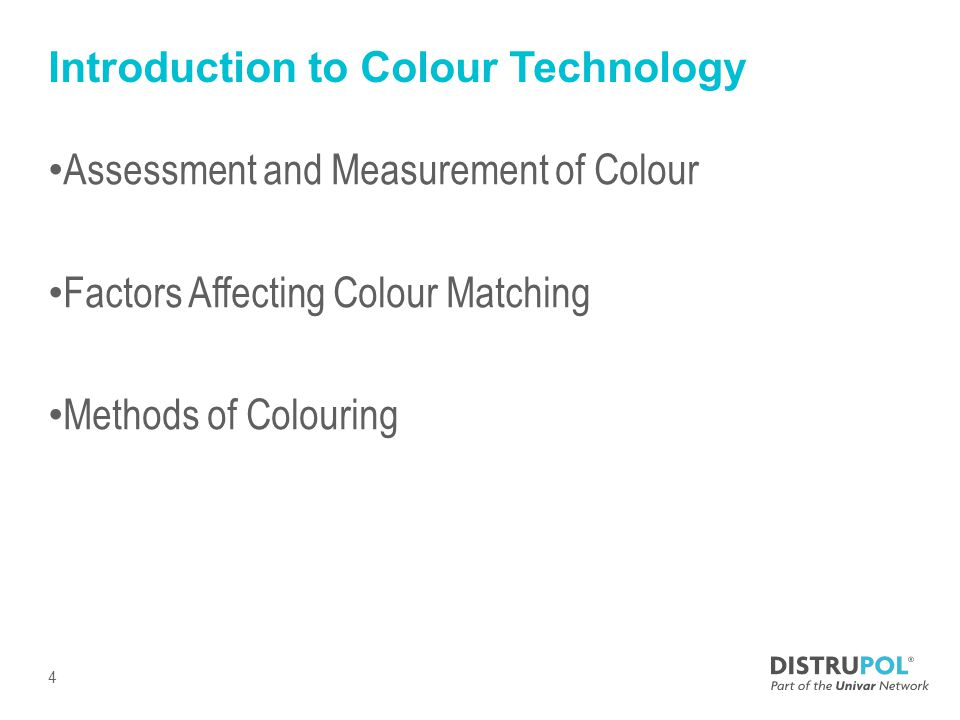 Introduction to Colour Technology Assessment and Measurement of Colour Factors Affecting Colour Matching Methods of Colouring 4
