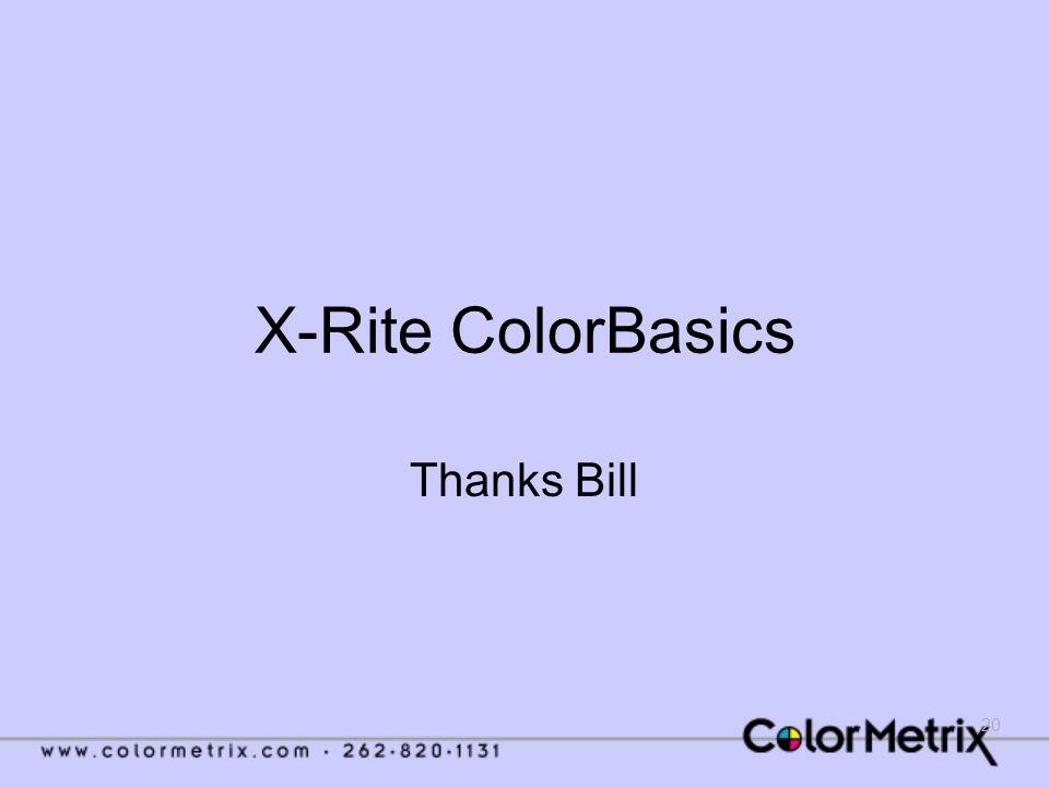 20 X-Rite ColorBasics Thanks Bill