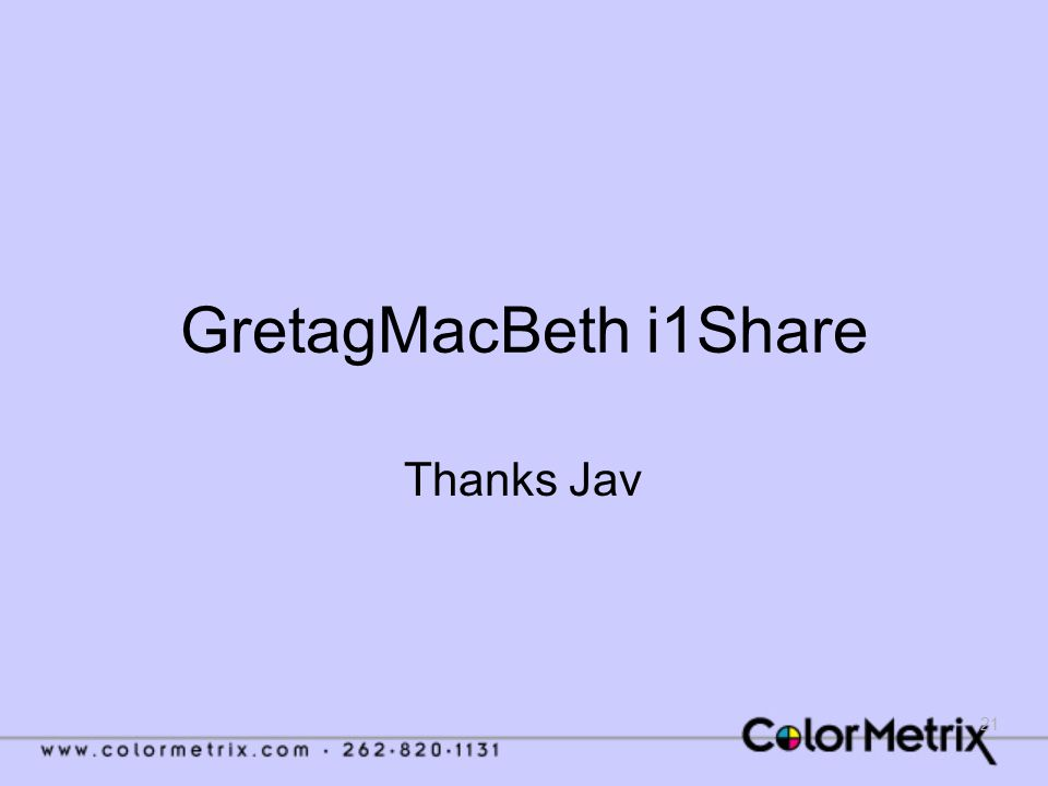 21 GretagMacBeth i1Share Thanks Jav