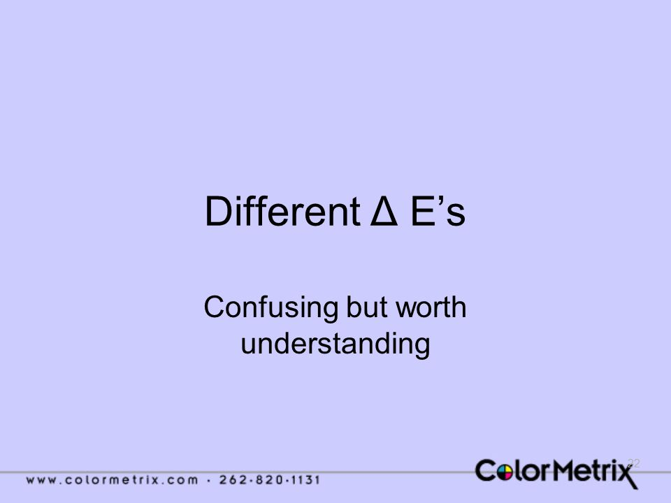 22 Different Δ E's Confusing but worth understanding
