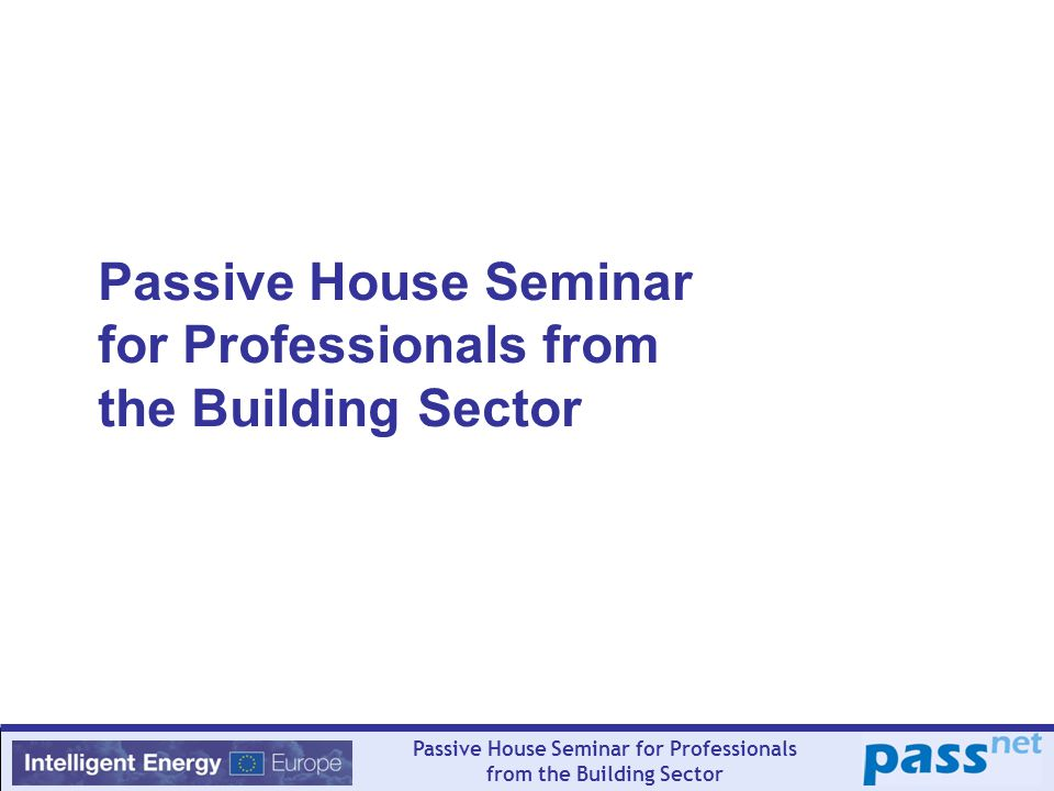 Passive House Seminar for Professionals from the Building Sector
