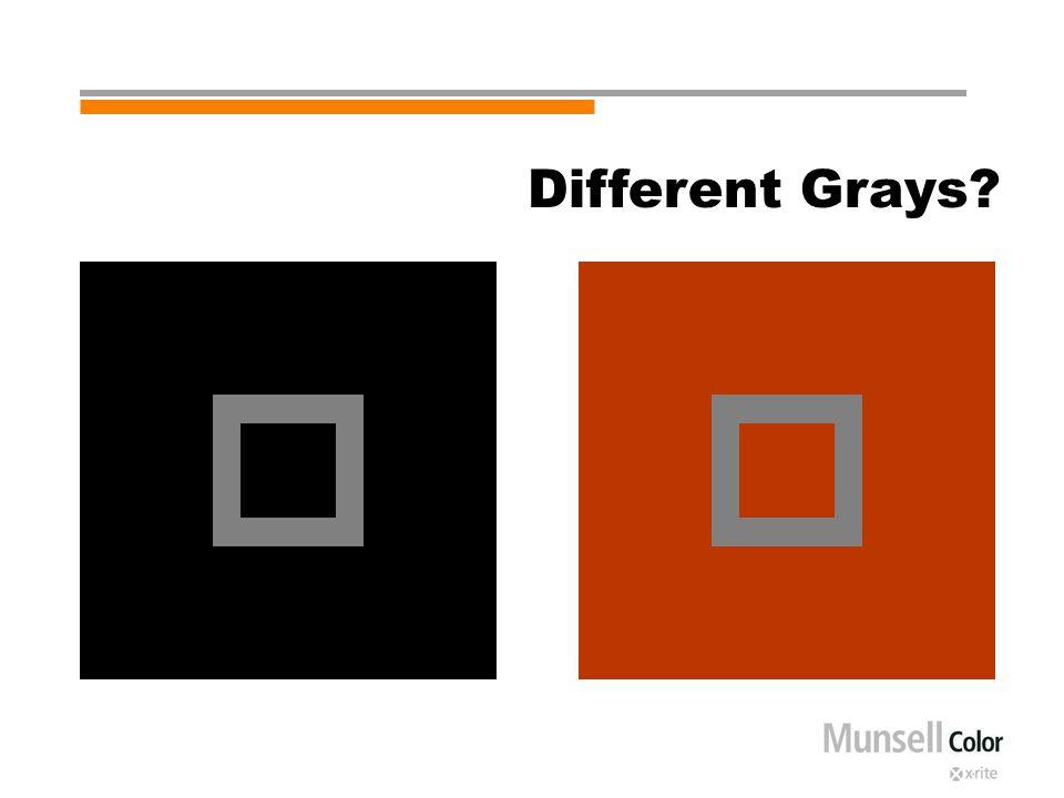 Different Grays?
