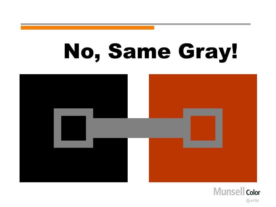 No, Same Gray!