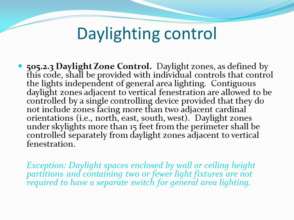 Daylighting control 505.2.3 Daylight Zone Control.