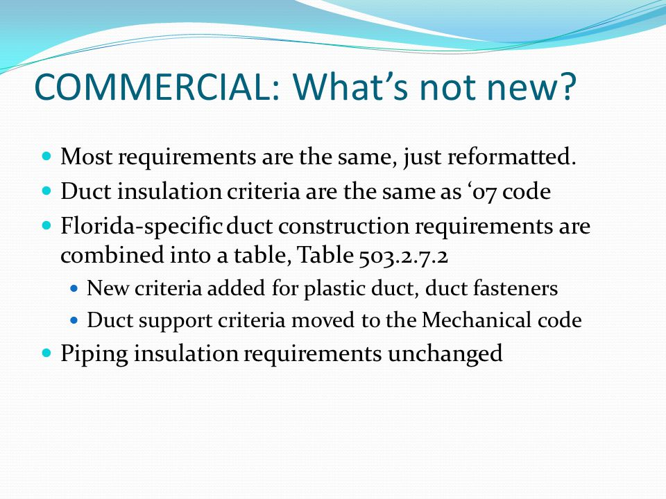 COMMERCIAL: What's not new. Most requirements are the same, just reformatted.