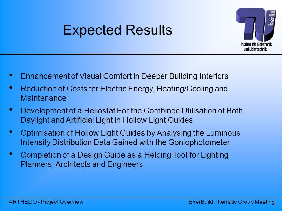 ARTHELIO - Project OverviewEnerBuild Thematic Group Meeting Enhancement of Visual Comfort in Deeper Building Interiors Reduction of Costs for Electric