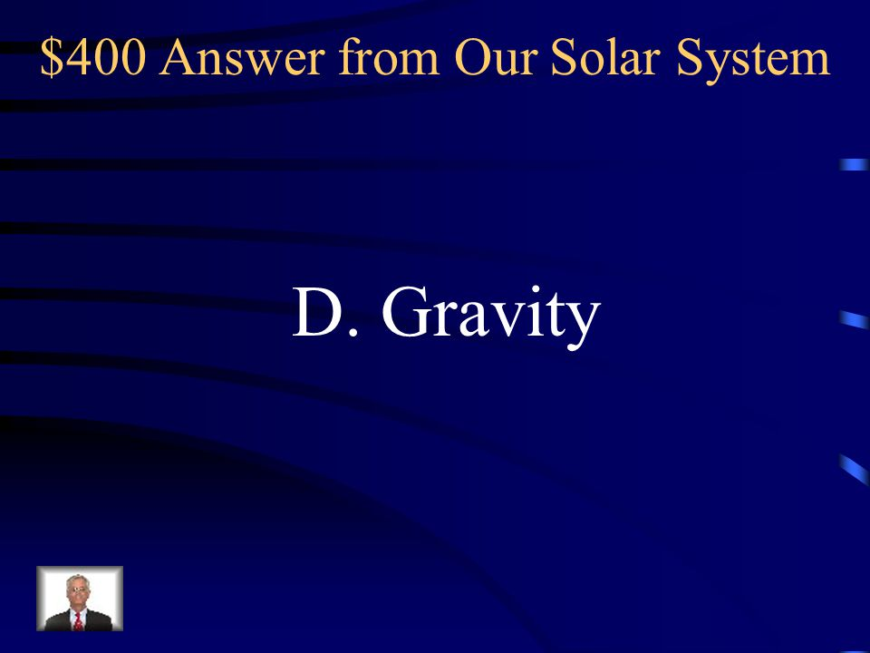 $400 Answer from Earth s Movements D. 1 year