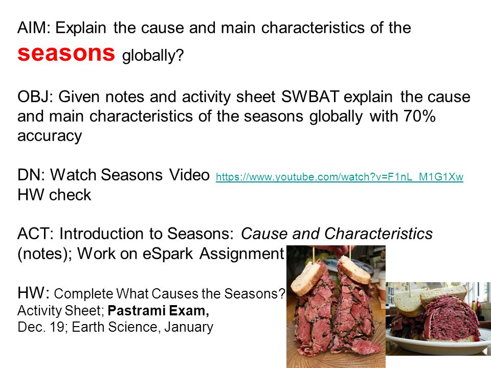 AIM: Explain the cause and main characteristics of the seasons globally.