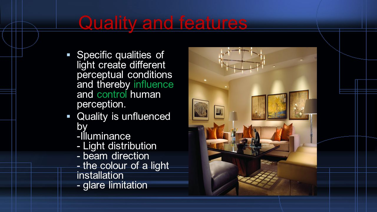  Specific qualities of light create different perceptual conditions and thereby influence and control human perception.