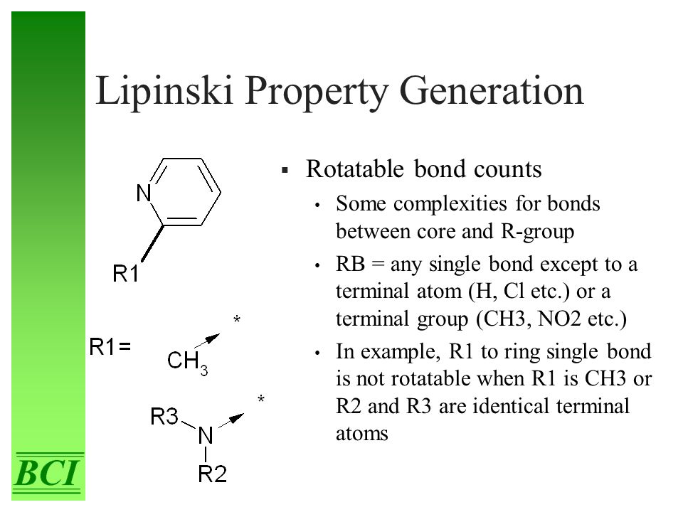 Lipinski Property Generation  Rotatable bond counts Some complexities for bonds between core and R-group RB = any single bond except to a terminal at
