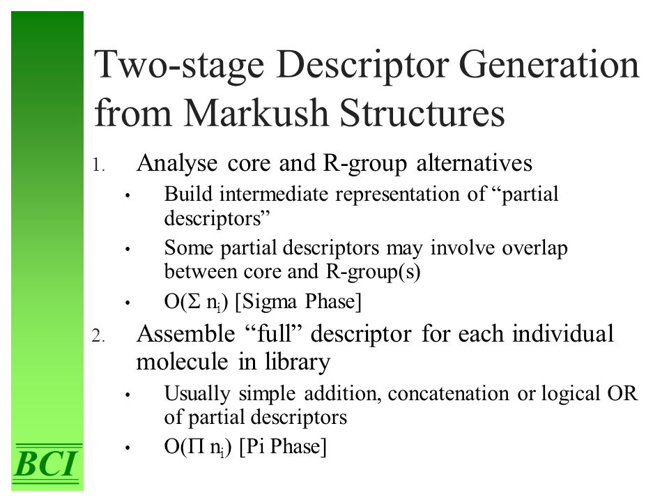 "Two-stage Descriptor Generation from Markush Structures 1. Analyse core and R-group alternatives Build intermediate representation of ""partial descrip"
