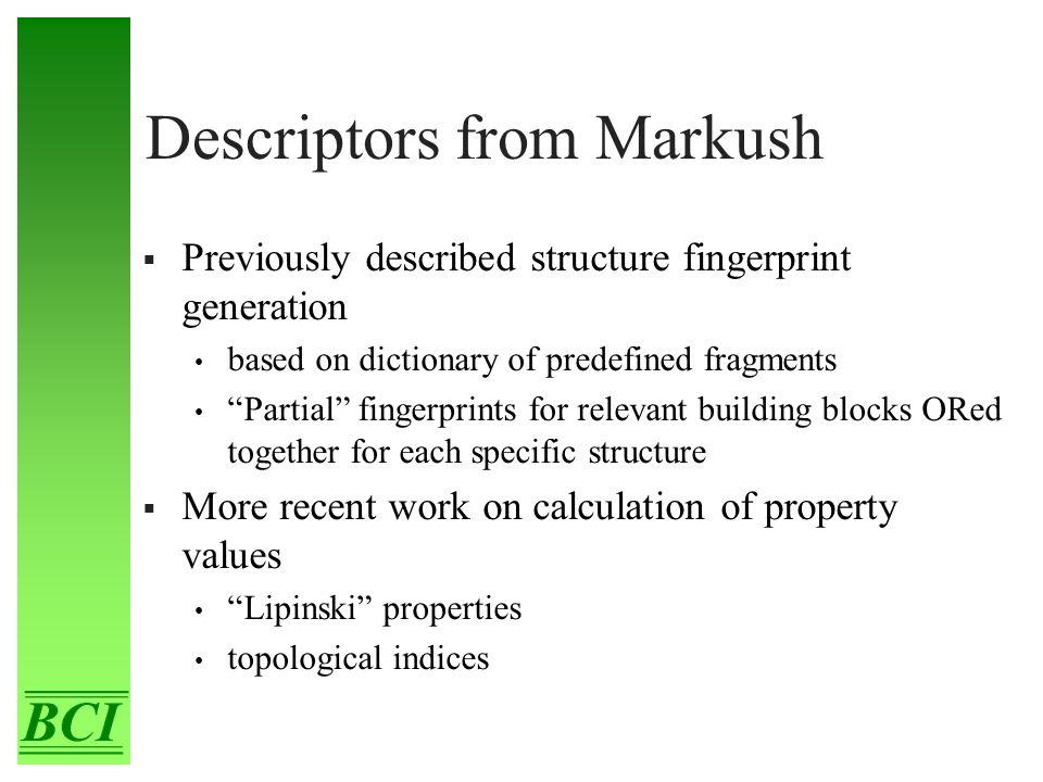 "Descriptors from Markush  Previously described structure fingerprint generation based on dictionary of predefined fragments ""Partial"" fingerprints fo"