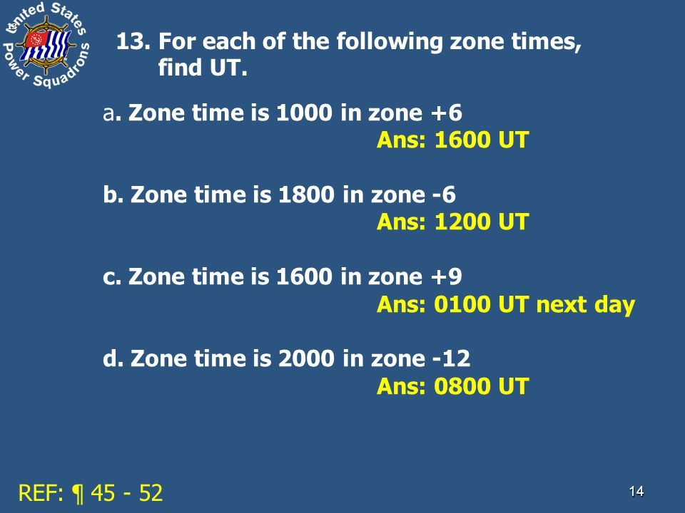 1413 13. For each of the following zone times, find UT.