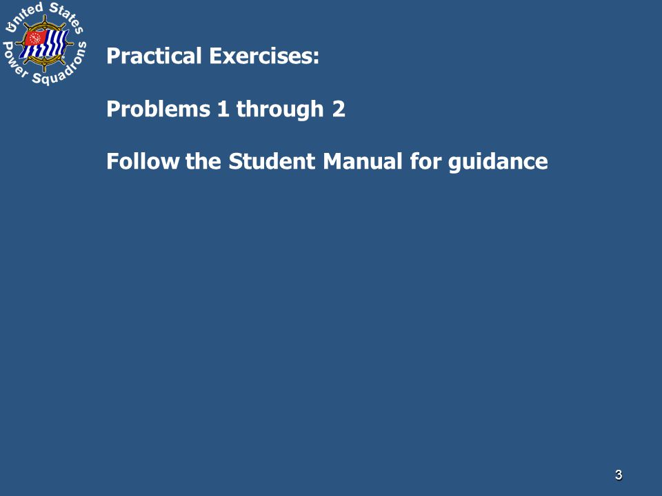 31 Practical Exercises: Problems 1 through 2 Follow the Student Manual for guidance