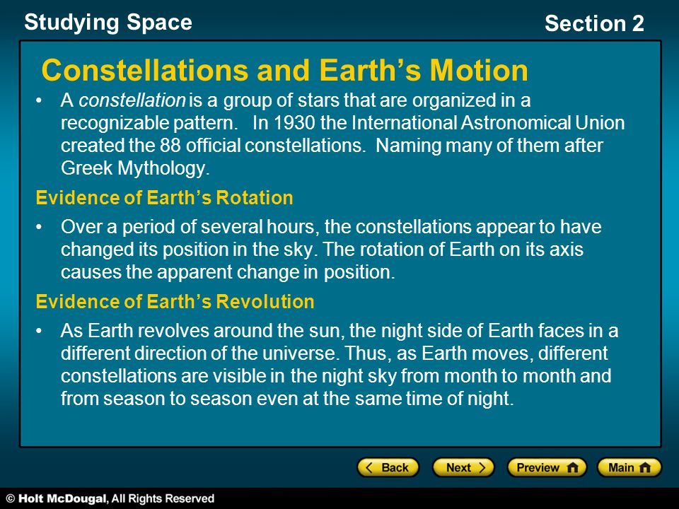 Studying Space Section 2 Constellations and Earth's Motion A constellation is a group of stars that are organized in a recognizable pattern. In 1930 t