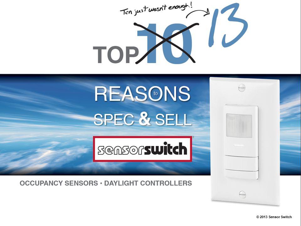 © 2013 Sensor Switch